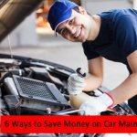 6 Easy Ways To Save Big Money On Car Maintenance